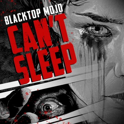 Blacktop Mojo - Can't Sleep [Single+Official Video] (2019)