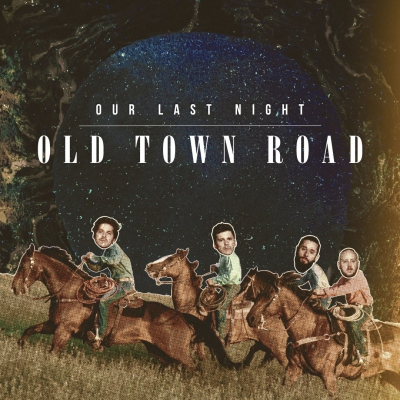 Our Last Night - Old Town Road (Lil Nas X Cover) [Single] (2019)