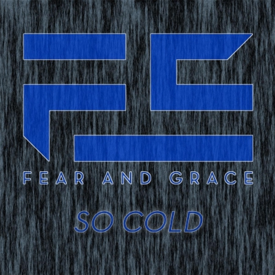 Fear and Grace - So Cold [Single] (2017)