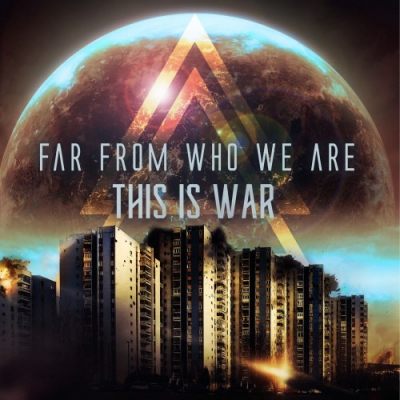 Far From Who We Are - This Is War [Single] (2018)