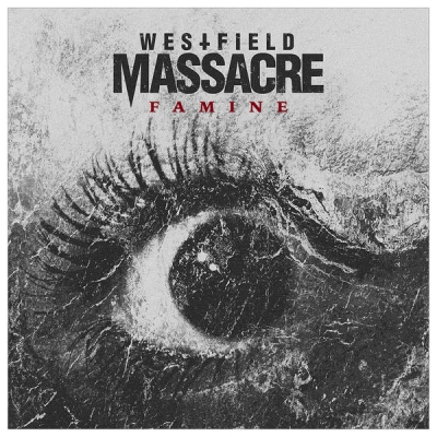 Westfield Massacre - Famine (Single) (2018)