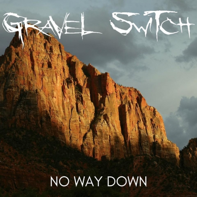 Gravel Switch - No Way Down [Single] (2018)