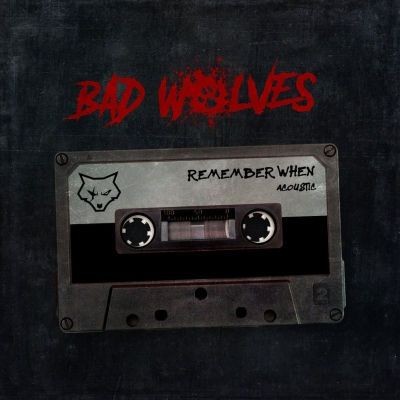Bad Wolves - Remember When (Acoustic) [Single] (2019)