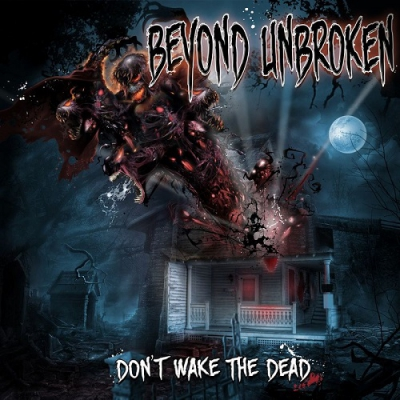 Beyond Unbroken - Don't Wake the Dead (EP) (2017)