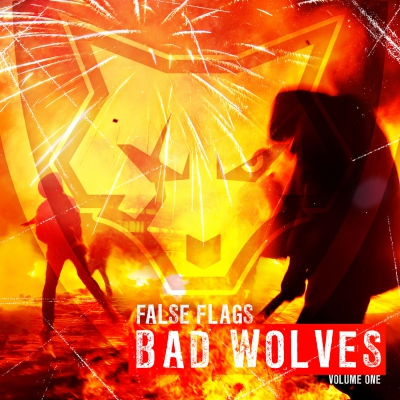 Bad Wolves - False Flags Volume One [EP] (2018)