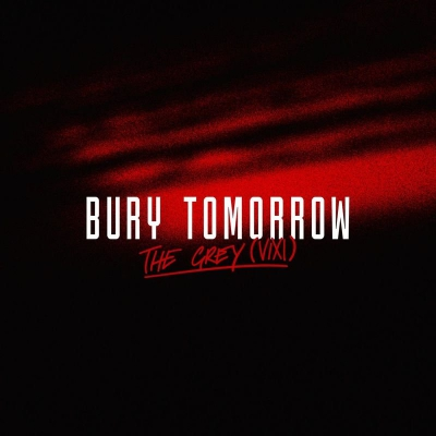 Bury Tomorrow - The Grey (VIXI) [Single] (2019)