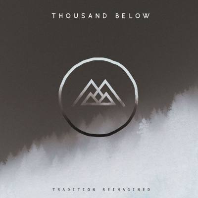 Thousand Below - Tradition Reimagined (Single) (2018)
