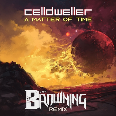Celldweller - A Matter of Time (The Browning Remix) (Single) (2019)