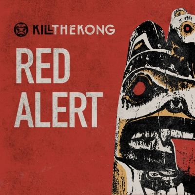Kill the Kong - Red Alert [Single] (2019)