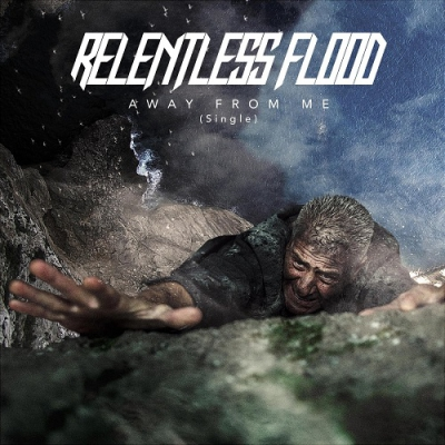 Relentless Flood - Away from Me (Single) (2018)