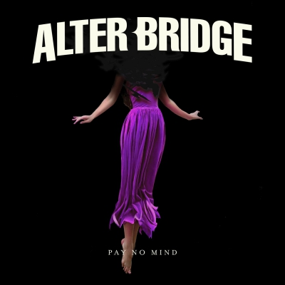 Alter Bridge - Pay No Mind [Single] (2019)