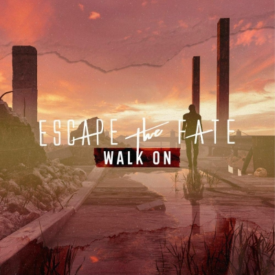Escape The Fate - Walk On (Single) (2020)