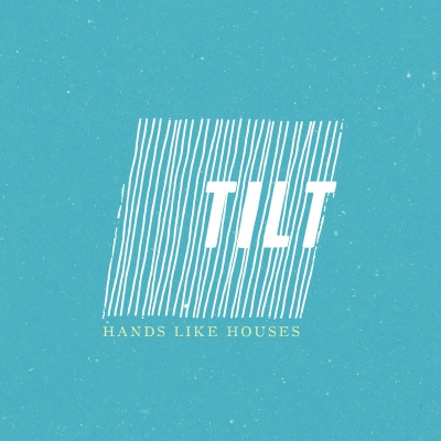 Hands Like Houses - Tilt [Single] (2018)