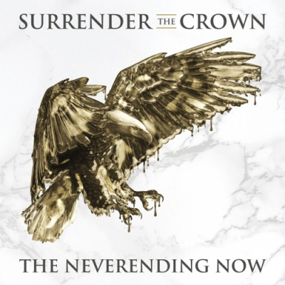 Surrender The Crown - The Neverending Now (2018)