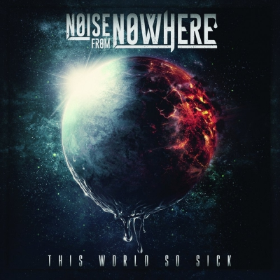 Noise from Nowhere - This World so Sick (2016)