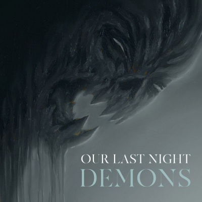 Our Last Night - Demons [Single] (2019)