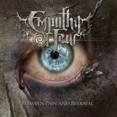 Empathy Of Fear - Between Pain And Betrayal (2017)