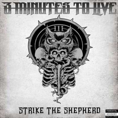 3 Minutes To Live - Strike The Shepherd (2018)