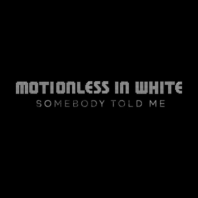 Motionless In White - Somebody Told Me (The Killers Cover) (2020)