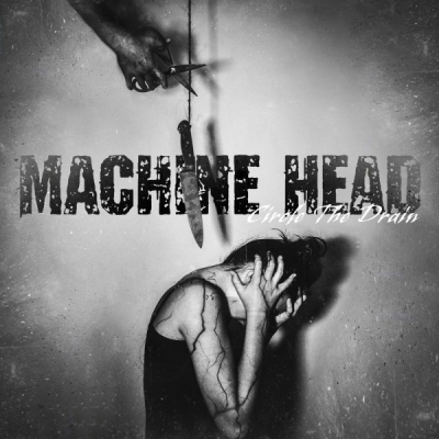 Machine Head - Circle the Drain [Single] (2020)