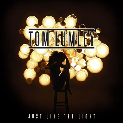 Tom Lumley - Just Like the Light (Single) (2017)