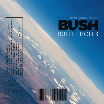 Bush - Bullet Holes (From John Wick Chapter 3 - Parabellum) [Single] (2019)
