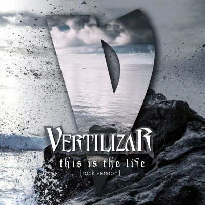Vertilizar - This Is the Life (Rock Version) [Single] (2018)