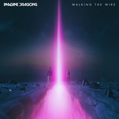 Imagine Dragons - Walking the Wire [Single] (2017)