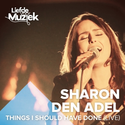 Sharon Den Adel - Things I Should Have Done (Uit Liefde Voor Muziek) [New Track] (2018)