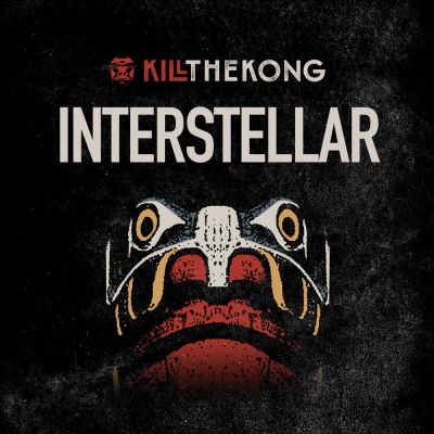Kill the Kong - Interstellar [Single] (2019)