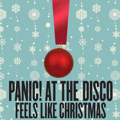 Panic! at the Disco - Feels Like Christmas (Single) (2017)