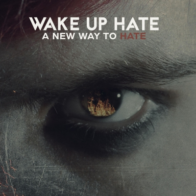 Wake Up Hate - A New Way to Hate [New Track] (2019)