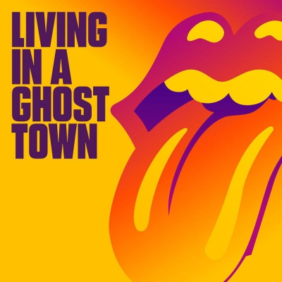 The Rolling Stones - Living In A Ghost Town (Single) (2020)