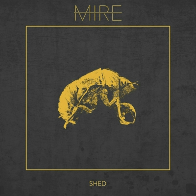 Mire - Shed [EP] (2018)