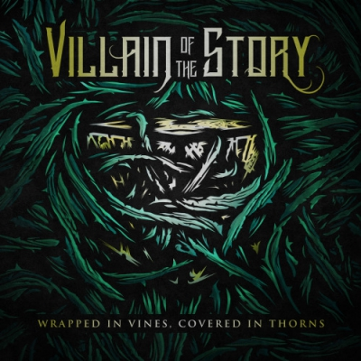 Villain of the Story - Wrapped in Vines, Covered in Thorns (2017)