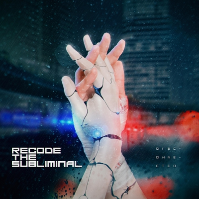 Recode The Subliminal - Disconnected (2018)