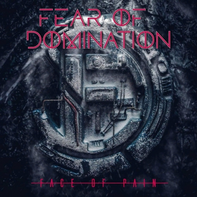 Fear Of Domination - Face Of Pain (Single) (2018)