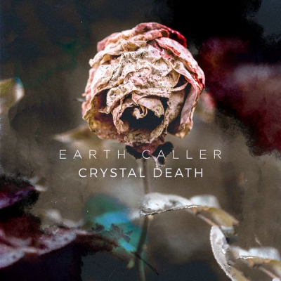Earth Caller - Crystal Death (2018)
