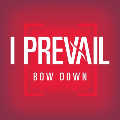 I Prevail - Bow Down [Single] (2019)