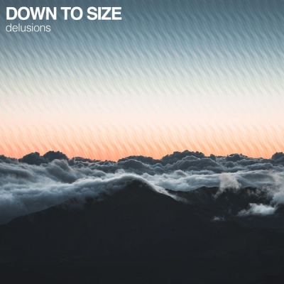 Down to Size - Delusions (2018)