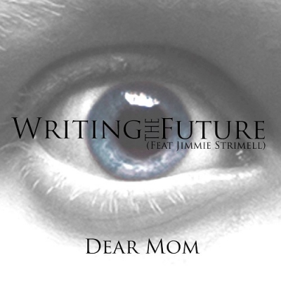 Writing The Future - Dear Mom (feat. Jimmie Strimell) [Single] (2018)