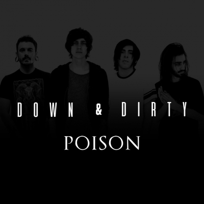 Down & Dirty - Poison [Single] (2018)
