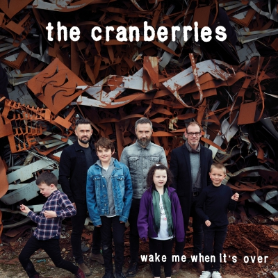 The Cranberries - Wake Me When It's Over (Edit) [Single] (2019)