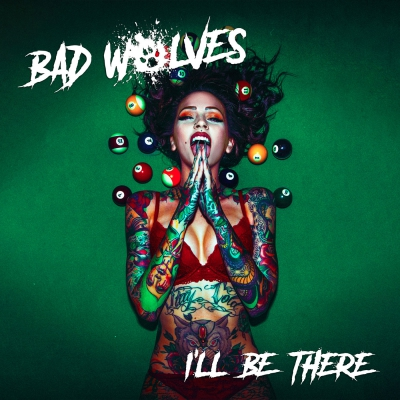 Bad Wolves - I'll Be There [Single] (2019)