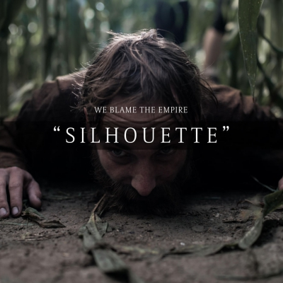 We Blame The Empire - Silhouette [Single] (2018)