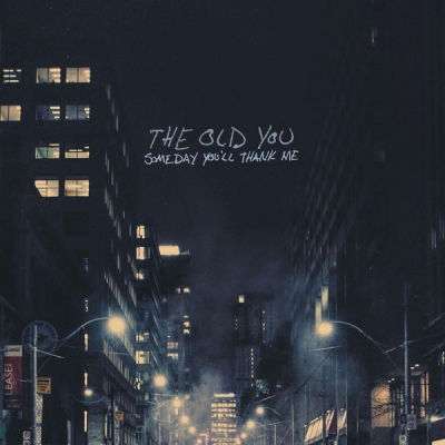 The Old You - Someday You'll Thank Me [EP] (2018)