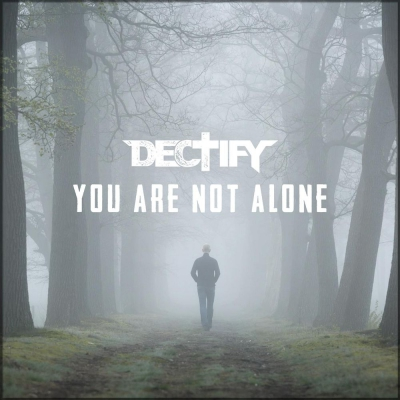 Dectify - You Are Not Alone [Single] (2018)